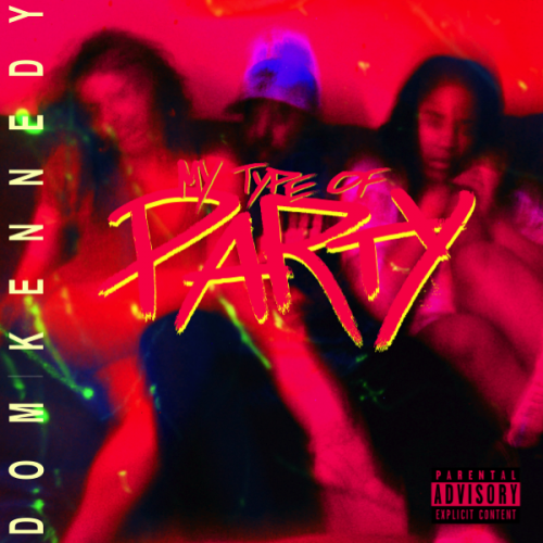 DOM Kennedy – My Type Of Party