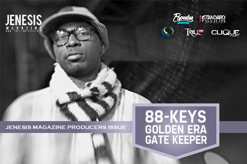 JENESIS' Producers Issue Feature #3: 88-Keys + Downloadable Playlist