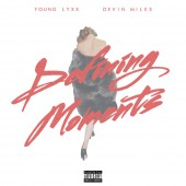 Young Lyxx & Devin Miles – Defining Moments