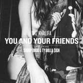 [Video] Wiz Khalifa feat. Ty Dolla $ign & Snoop Dogg – You And Your Friends
