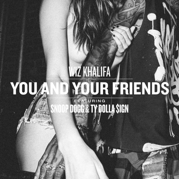 Wiz-Khalifa-You-Your-Friends-f-Snoop-Dogg-Ty-Dolla-ign-1