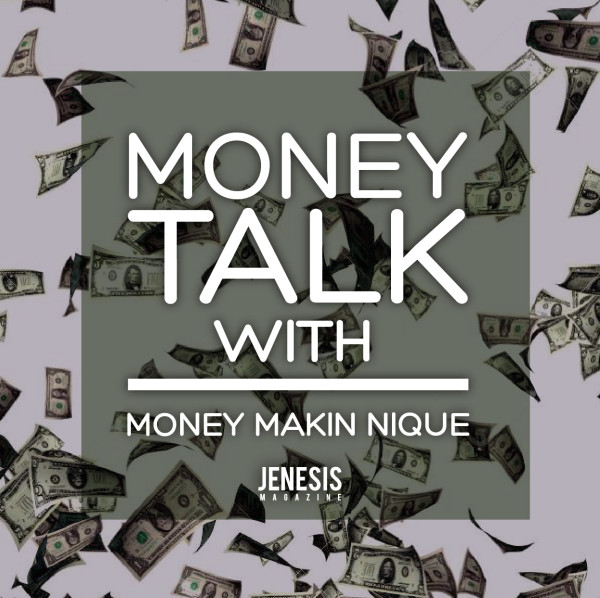 money talk with money makin nique JENESIS