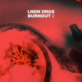 Jay Worthy & Sean House Release Another LNDN DRGS Summer Banger, Burnout 2