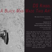 "Witness DS Kinsel's ""A Black Man Made This Art"" Exhibit In 3 Locations This Month"