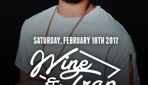 Wine & Trap Returns With Its 4th Edition Featuring DJ MotorMane February 18th